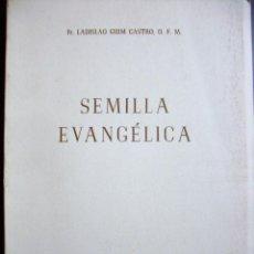 Libros de segunda mano: SEMILLA EVANGELICA.1953.. Lote 41717008