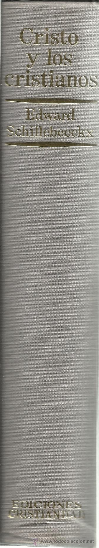Libros de segunda mano: CRISTO Y LOS CRISTIANOS. EDWARD SCHILLEBEECKX. EDICIONES CRISTIANDAD. MADRID. 1982 - Foto 3 - 41842866