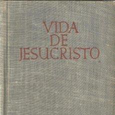Libros de segunda mano: VIDA DE JESUCRITO. ANDRÉS FERNÁNDEZ TRUYOLS. B.DE A. CRISTIANOS. MADRID. 1943. Lote 98724280