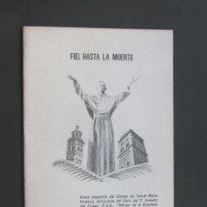 Libros de segunda mano: FIEL HASTA LA MUERTE / BREVE BIOGRAFIA DEL OBISPO DE TERUEL MONSEÑOR POLANCO / ELIAS FERRERES 1990. Lote 225233143