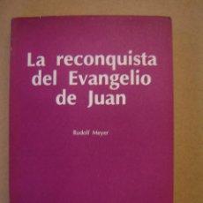 Libros de segunda mano: LA RECONQUISTA DEL EVANGELIO DE JUAN - RUDOLF MEYER. Lote 42048495