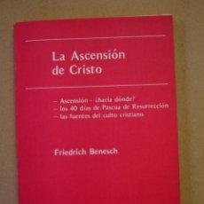 Libros de segunda mano: LA ASCENSIÓN DE CRISTO - FRIEDRICH BENESCH. Lote 42088729