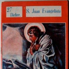 Libros de segunda mano: COLECCION NUESTROS SANTOS. SAN JUAN EVANGELISTA, 1945 . Lote 42092049