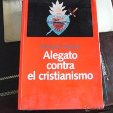 Libros de segunda mano: ALEGATO CONTRA EL CRISTIANISMO. MICHAEL MARTIN.. Lote 42143486