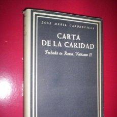 Libros de segunda mano: B.A.C. BIBLIOTECA AUTORES CRISTIANOS - 254- CARTA DE LA CARIDAD, ROMA VATICANO II - CABODEVILLA. Lote 42374286