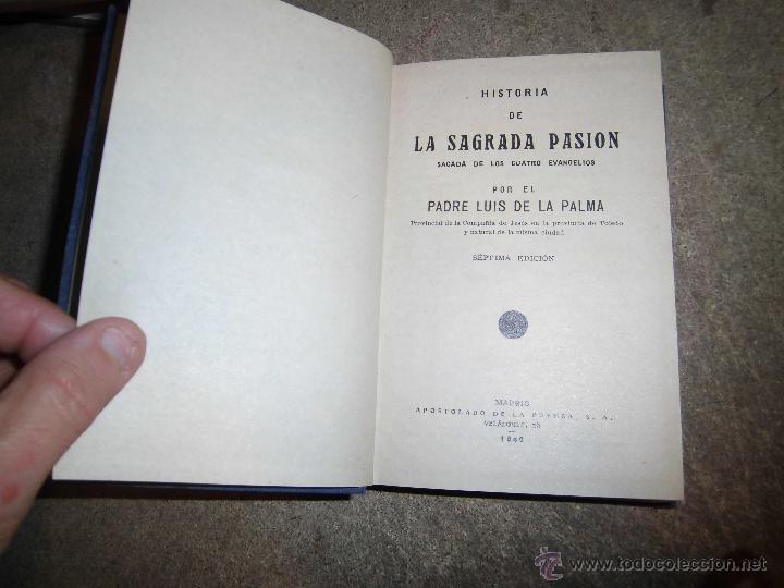 Libros de segunda mano: HISTORIA DE LA SAGRADA PASION SACADA DE LOS 4 EVANGELIOS.PADRE LUIS DE LA PALMA.MADRID 1940.-7ª EDIC - Foto 2 - 56957823