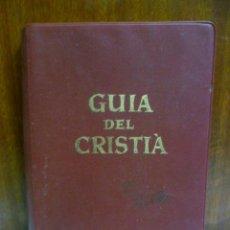 Libros de segunda mano: GUIA DEL CRISTIÀ - DEVOCIONARI POPULAR DE CATALUNYA. Lote 42438201