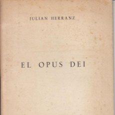 Libros de segunda mano: JULIÁN HERRANZ: EL OPUS DEI. 1962.. Lote 42522533