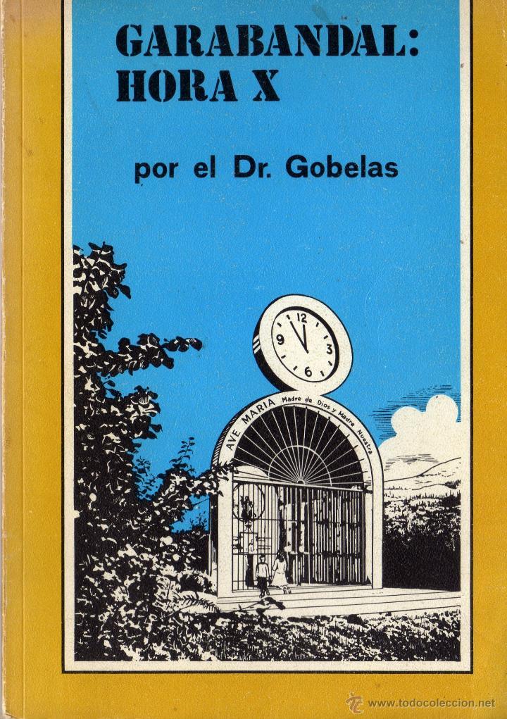 GARABANDAL HORA X POR EL DR. GOBELAS (Libros de Segunda Mano - Religión)