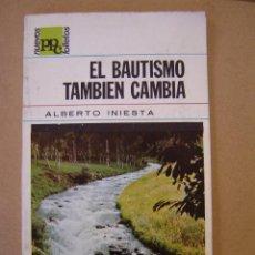Libros de segunda mano: NUEVOS FOLLETOS PPC Nº 7 - EL BAUTISMO TAMBIÉN CAMBIA - ALBERTO INIESTA. Lote 42755352