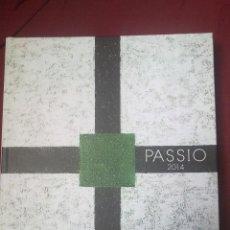 Libros de segunda mano: PASSIO, 2014, JUNTA MAYOR DE HERMANDADES SEMANA SANTA GANDIA. Lote 42791852