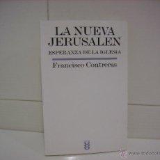 Libros de segunda mano: LA NUEVA JERUSALEN ESPERANZA DE LA IGLESIA. Lote 42879995