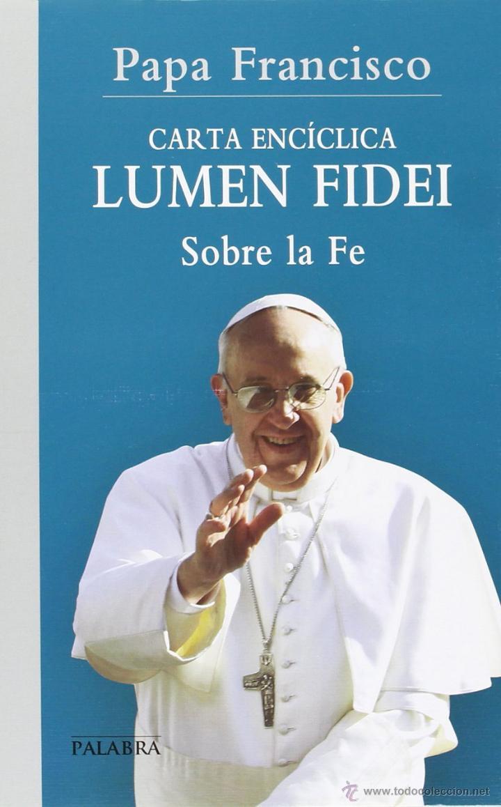 PAPA FRANCISCO LUMEN FIDEI: CARTA APOSTÓLICA SOBRE LA FE (DOCUMENTOS MC) NUEVA (Libros de Segunda Mano - Religión)