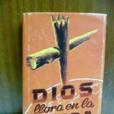 Libros de segunda mano: DIOS LLORA EN LA TIERRA - STRAATEN, WERENFRIED VAN. Lote 42897705