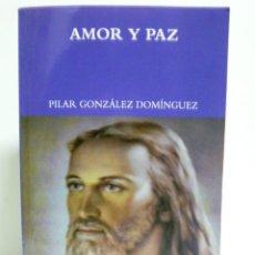 Libros de segunda mano: AMOR Y PAZ - PILAR GONZALEZ DOMINGUEZ - (VER FOTOS). Lote 42930242