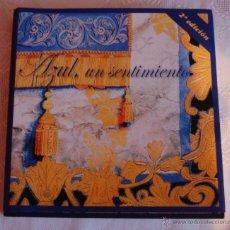 Libros de segunda mano: AZUL, UN SENTIMIENTO (2ª EDICIÓN, AÑO 2005). Lote 43082920