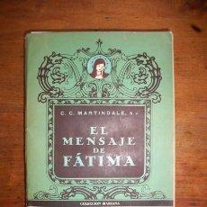 Libros de segunda mano: MARTINDALE, C.C. EL MENSAJE DE FATIMA /. Lote 43091875