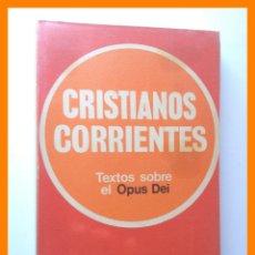 Livres d'occasion: CRISTIANOS CORRIENTES. TEXTOS SOBRE EL OPUS DEI - SELECCION DE FRANCISCO MARTINELL. Lote 43116800