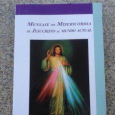 Libros de segunda mano: MENSAJE DE MISERICORDIA DE JESUS AL MUNDO ACTUAL . Lote 43350791