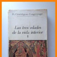 Libros de segunda mano: LAS TRES EDADES DE LA VIDA INTERIOR. PRELUDIO DEL CIELO. TOMO I - REGINALD GARRIGOU-LAGRANGE. Lote 175120335