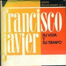 Libros de segunda mano: SCHURHAMMER : FRANCISCO JAVIER SU VIDA Y SU TIEMPO TOMO II (MENSAJERO, 1969) . Lote 43438338