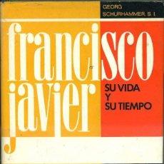 Libros de segunda mano: SCHURHAMMER : FRANCISCO JAVIER SU VIDA Y SU TIEMPO TOMO I (MENSAJERO, 1969) . Lote 43438368