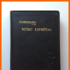 Libros de segunda mano: RETIRO ESPIRITUAL PARA COMUNIDADES RELIGIOSAS - LUIS BOURDALOUE. Lote 43591539