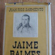 Libros de segunda mano: JAIME BALMES , PBRO. / JUAN RIOS SARMIENTO. Lote 43669982