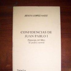 Libros de segunda mano: LÓPEZ SÁEZ, JESÚS. CONFIDENCIAS DE JUAN PABLO I : (SEPARATA DEL LIBRO 'SE PEDIRÁ CUENTA'). Lote 43729944