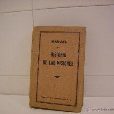 Libros de segunda mano: MANUAL DE HISTORIA DE LAS MISIONES. Lote 43826791