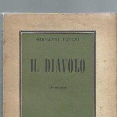 Libros de segunda mano: IL DIAVOLO, GIOVANNI PAPINI, VALLECCHI FIRENZE 1954, RÚSTICA, 398 PÁGS, 13X19CM. Lote 43853144