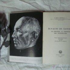 Libros de segunda mano: IGNACIO DE LOYOLA. POR GARCIA VILLOSLADA. 1556-1956. CENTENARIO. MUY ILUSTRADO.. Lote 43860685