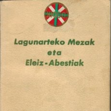 Libros de segunda mano: LAGUNARTEKO MEZAK ETA ELEI-ABESTIAK. EUSKERA. Lote 43837359