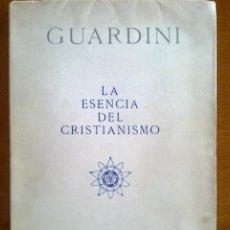Libros de segunda mano: LA ESENCIA DEL CRISTIANISMO, ROMANO GUARDINI. Lote 43905759