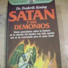 Libros de segunda mano: SATÁN Y SUS DEMONIOS (BARCELONA, 1979). Lote 44003275