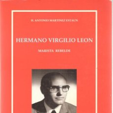 Libros de segunda mano: BIOGRAFIA HERMANO VIRGILIO LEON-MARISTA REBELDE- HERMANOS MARISTAS. Lote 44031101
