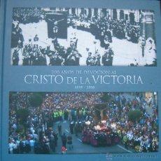 Libros de segunda mano: M. MARTÍN-CALOTO ALONSO (COORD.). 200 AÑOS DE DEVOCIÓN AL CRISTO DE LA VICTORIA. 1810-2010. RM65910.. Lote 44130293