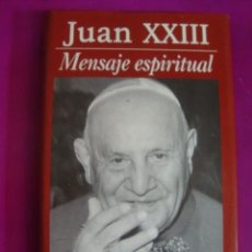 Libros de segunda mano: JUAN XXIII - MENSAJE ESPIRITUAL - BAC - BERMEJO - A ESTRENAR DE LIBRERIA - PAPA - PONTIFICE. Lote 44193368