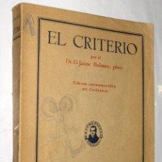 Libros de segunda mano: 1943 EL CRITERIO - BALMES *. Lote 44242165