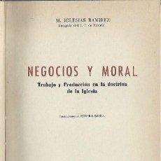 Libros de segunda mano: NEGOCIOS Y MORAL, M.IGLESIAS RAMÍREZ, EDICIONES Y PUBLICACIONES DUX BARCELONA 1954. Lote 44262515