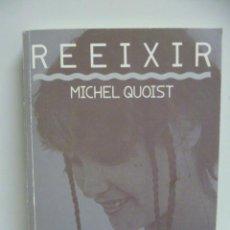Libros de segunda mano: REEIXIR POR MICHEL QUOIST AÑO 1979 EN CATALAN. Lote 44264016