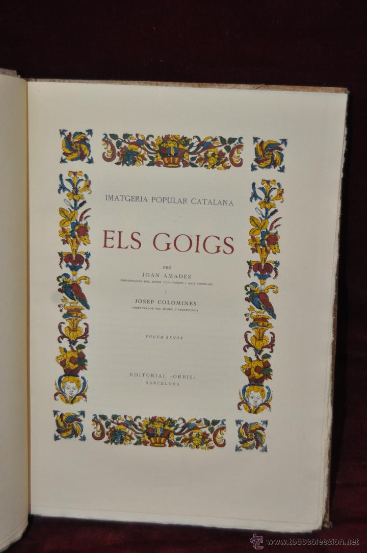 Libros de segunda mano: ELS GOIGS PER JOAN AMADES. 1939. ED.ORBIS. 2 VOLUMENES (COMPLETA) TIRAJE LIMITADO DE 500 EJEMPLARES. - Foto 17 - 44464385