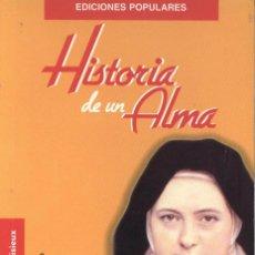 Libros de segunda mano: HISTORIA DE UN ALMA SANTA TERESA DE LISIEUX EDITORIAL MONTE CARMELO. Lote 44566825