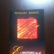 Libros de segunda mano: EL BAUTISMO EN EL ESPIRITU SANTO - REINHARD BONNKE - 1991 -. Lote 262844030