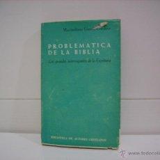 Libros de segunda mano: PROBLEMATICA DE LA BIBLIA.LOS GRANDES INTERROGANTES DE LA ESCRITURA. Lote 44653506