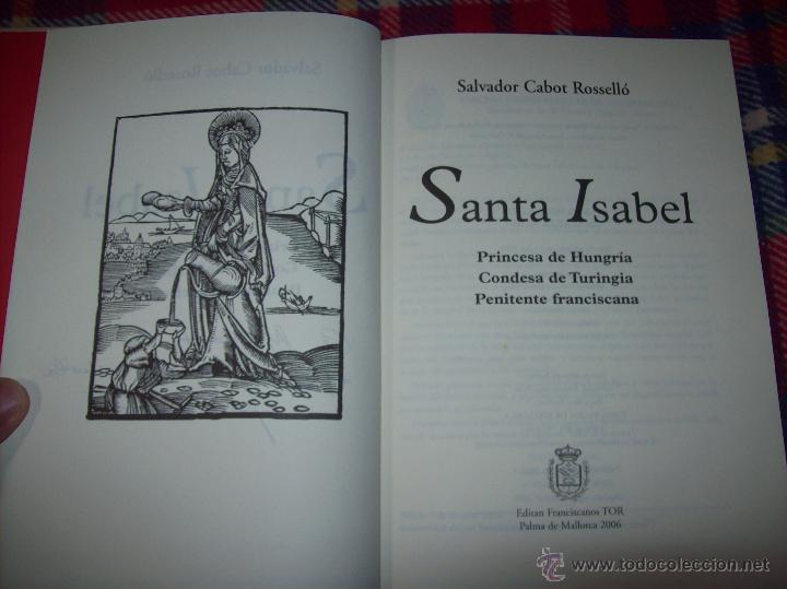 SANTA ISABEL.DEDICATORIA Y FIRMA ORIGINAL DEL AUTOR SALVADOR CABOT ROSSELLÓ.2006.UNA JOYA.VER FOTOS. (Libros de Segunda Mano - Religión)