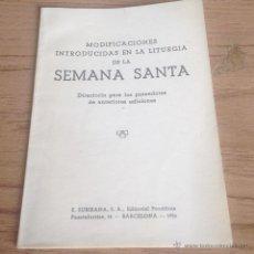 Libros de segunda mano: MODIFICACIONES INTRODUCIDAS EN LA LITURGIA DE LA SEMANA SANTA 1956. Lote 44772564