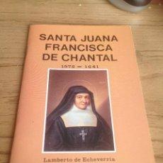 Libros de segunda mano: SANTA JUANA FRANCISCA DE CHANTAL 1572-1641 LAMBERTO DE ECHEVERRIA. Lote 44772856