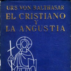 Libros de segunda mano: EL CRISTIANO Y LA ANGUSTIA (CRISTIANISMO Y HOMBRE ACTUAL). Lote 105988750