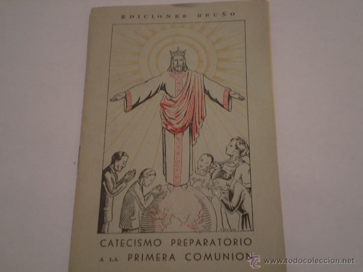 CATECISMO PREPARATORIO A LA PRIMERA COMUNION.EDICIONES BRUÑO.1951 (Libros de Segunda Mano - Religión)